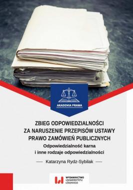 okładka Zbieg odpowiedzialności za naruszenie przepisów ustawy Prawo zamówień publicznych, Ebook | Katarzyna  Rydz-Sybilak