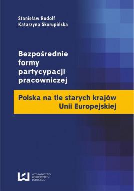 okładka Bezpośrednie formy partycypacji pracowniczej. Polska na tle starych krajów Unii Europejskiej, Ebook | Stanisław Rudolf, Katarzyna Skorupińska