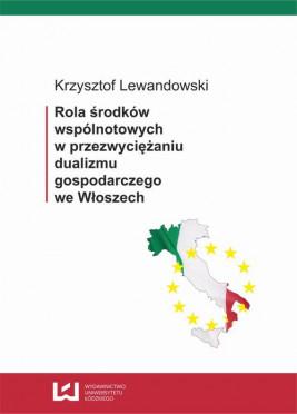 okładka Rola środków wspólnotowych w przezwyciężaniu dualizmu gospodarczego we Włoszech, Ebook | Krzysztof Lewandowski