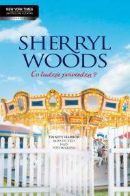 okładka Co ludzie powiedzą?. Ebook | EPUB,MOBI | Sherryl Woods