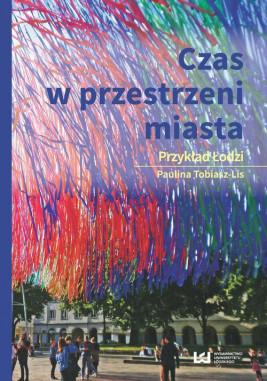 okładka Czas w przestrzeni miasta, Ebook   Paulina Tobiasz-Lis