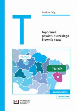 okładka Toponimia powiatu tureckiego, Ebook | Ewelina Zając