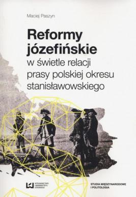 okładka Reformy józefińskie w świetle relacji prasy polskiej okresu stanisławowskiego, Ebook | Maciej Paszyn