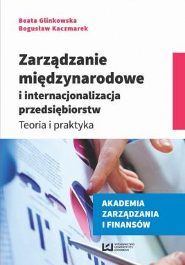 okładka Zarządzanie międzynarodowe i internacjonalizacja przedsiębiorstw, Ebook | Beata Glinkowska, Bogusław Kaczmarek