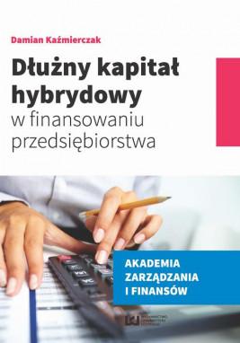 okładka Dłużny kapitał hybrydowy w finansowaniu przedsiębiorstwa, Ebook | Damian  Kaźmierczak