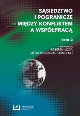 okładka Sąsiedztwo i pogranicze - między konfliktem a współpracą. T. 2, Ebook | Robert  Łoś, Jacek  Reginia-Zacharski