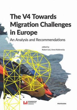 okładka The V4 Towards Migration Challenges in Europe, Ebook | Robert  Łoś, Anna Kobierecka