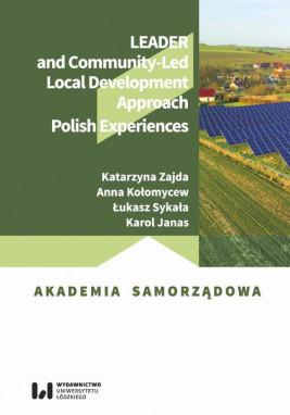 okładka LEADER and Community-Led Local Development Approach. Polish Experiences, Ebook | Katarzyna Zajda, Łukasz Sykała, Karol Janas, Anna Kołomycew