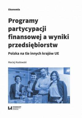 okładka Programy partycypacji finansowej a wyniki przedsiębiorstw, Ebook | Maciej Kozłowski