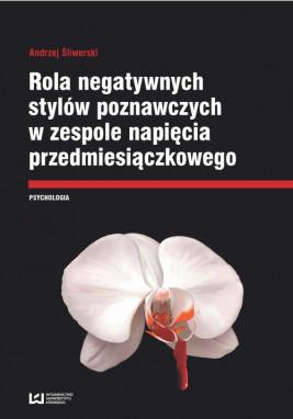 okładka Rola negatywnych stylów w zespole napięcia przedmiesiączkowego, Ebook | Andrzej Śliwerski