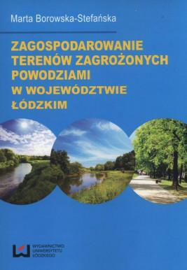 okładka Zagospodarowanie terenów zagrożonych powodziami w województwie łódzkim, Ebook | Marta Borowska-Stefańska