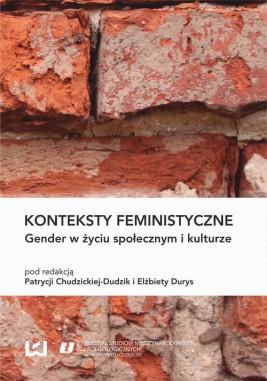 okładka Konteksty feministyczne. Gender w życiu społecznym i kulturze, Ebook | Elżbieta Durys, Patrycja Chudzicka-Dudzik