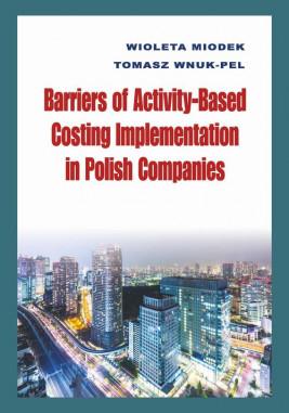 okładka Barriers of Activity-Based Costing Implementation in Polish Companies, Ebook | Tomasz Wnuk-Pel, Wioleta Miodek