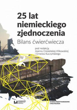 okładka 25 lat niemieckiego zjednoczenia, Ebook | Joanna Ciesielska-Klikowska, Ernest Kuczyński