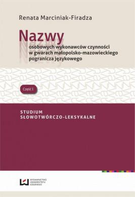 okładka Nazwy osobowych wykonawców czynności w gwarach małopolsko-mazowieckiego pogranicza językowego, Ebook | Renata Marciniak-Firadza