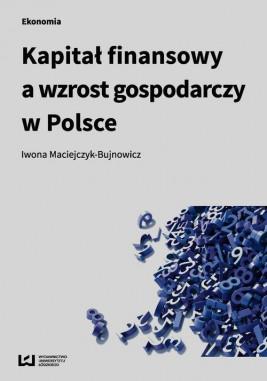 okładka Kapitał finansowy a wzrost gospodarczy w Polsce, Ebook | Iwona Maciejczyk-Bujnowicz