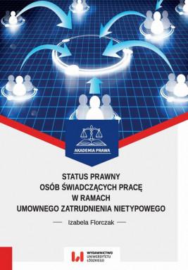 okładka Status prawny osób świadczących pracę w ramach umownego zatrudnienia nietypowego, Ebook | Izabela Florczak