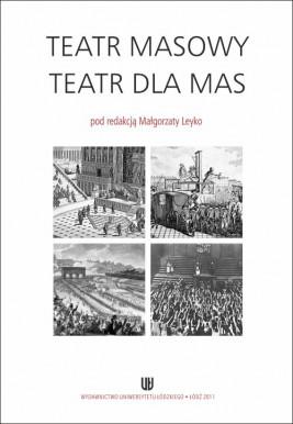 okładka Teatr masowy - Teatr dla mas, Ebook | Małgorzata Leyko