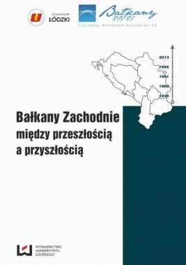 okładka Bałkany Zachodnie między przeszłością a przyszłością, Ebook | Paweł Chmielewski, Sławomir Lucjan