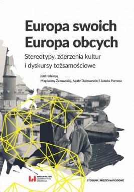 okładka Europa swoich, Europa obcych, Ebook | Magdalena Żakowska, Agata Dąbrowska, Jakub Parnes