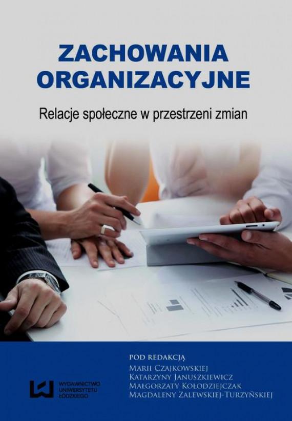 okładka Zachowania organizacyjneebook   PDF   Maria  Czajkowska, Katarzyna Januszkiewicz, Małgorzata Kołodziejczak, Magdalena Zalewska-Turzyńska