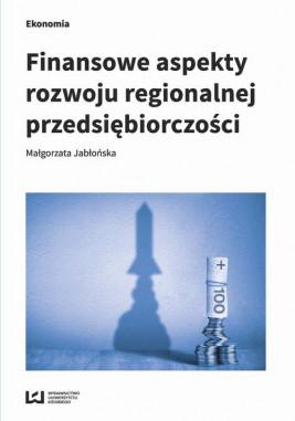 okładka Finansowe aspekty rozwoju regionalnej przedsiębiorczości, Ebook | Małgorzata Jabłońska