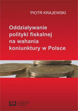 okładka Oddziaływanie polityki fiskalnej na wahania koniunktury w Polsce, Ebook | Piotr Krajewski