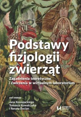 okładka Podstawy fizjologii zwierząt, Ebook   Jan Konopacki, Tomasz Kowalczyk, Renata Bocian