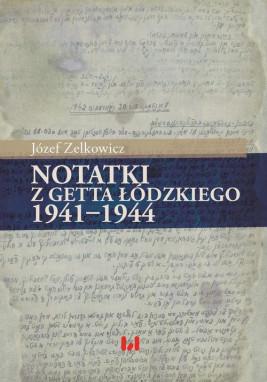 okładka Notatki z getta łódzkiego 1941-1944, Ebook | Józef Zelkowicz