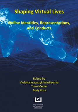 okładka Shaping virtual lives. Online identities, representations, and conducts, Ebook | Violetta Krawczyk-Wasilewska, Theo Meder, Andy Ross