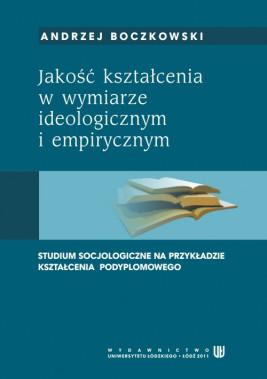 okładka Jakość kształcenia w wymiarze ideologicznym i empirycznym. Studium socjologiczne na przykładzie kształcenia podyplomowego, Ebook | Andrzej  Boczkowski