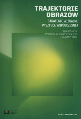 okładka Trajektorie obrazów, Ebook | Ryszard  Kluszczyński, Dagmara Rode