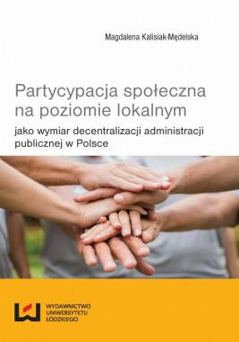 okładka Partycypacja społeczna na poziomie lokalnym, Ebook | Magdalena Kalisiak-Mędelska