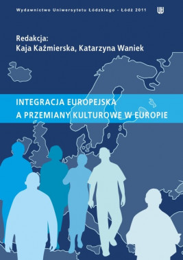 okładka Integracja europejska a przemiany kulturowe w Europie, Ebook | Kaja Kaźmierska, Katarzyna Waniek