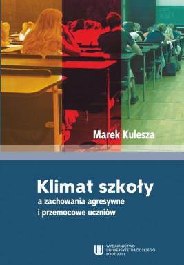 okładka Klimat szkoły a zachowania agresywne i przemocowe uczniów, Ebook | Marek Kulesza