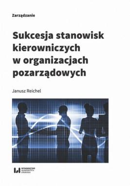 okładka Sukcesja stanowisk kierowniczych w organizacjach pozarządowych, Ebook | Janusz Reichel