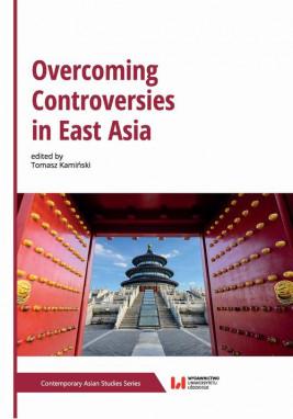 okładka Overcoming Controversies in East Asia, Ebook | Tomasz Kamiński