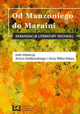 okładka Od Manzoniego do Maraini. Ekranizacje literatury włoskiej, Ebook | Anna Miller-Klejsa, Artur Gałkowski