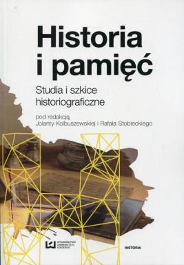 okładka Historia i pamięć, Ebook | Jolanta Kolbuszewska, Rafał Stobiecki