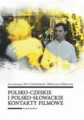 okładka Polsko-czeskie i polsko-słowackie kontakty filmowe, Ebook   Ewa Ciszewska, Mikołaj Góralik