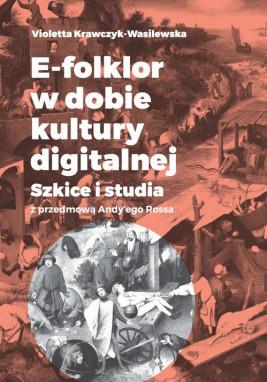 okładka E-folklor w dobie kultury digitalnej, Ebook   Violetta Krawczyk-Wasilewska