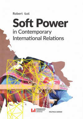 okładka Soft Power in Contemporary International Relations, Ebook | Robert  Łoś