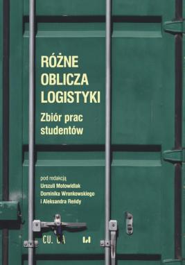 okładka Różne oblicza logistyki, Ebook | Urszula Motowidlak, Dominik Wronkowski, Aleksandra Reńda