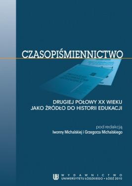 okładka Czasopiśmiennictwo drugiej połowy XX wieku jako źródło do historii edukacji, Ebook | Grzegorz  Michalski, Iwonna  Michalska