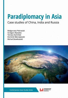 okładka Paradiplomacy in Asia, Ebook | Małgorzata Pietrasiak, Dominik Mierzejewski, Tomasz Kamiński, Grzegorz Bywalec, Michał Słowikowski