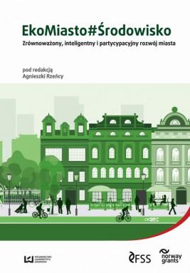 okładka EkoMiasto#Środowisko, Ebook | Agnieszka Rzeńca