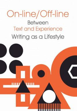 okładka On-line/Off-line. Between Text and Experience Writting as a Lifestyle, Ebook | William Powers, Michał Wróblewski, Jarosław  Płuciennik, Peter Gärdenfors