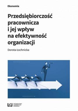 okładka Przedsiębiorczość pracownicza i jej wpływ na efektywność organizacji, Ebook | Dorota Łochnicka