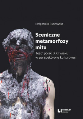 okładka Sceniczne metamorfozy mitu, Ebook | Małgorzata  Budzowska