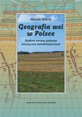 okładka Geografia wsi w Polsce. Studium zmiany podstaw teoretyczno-metodologicznych, Ebook | Marcin Wójcik